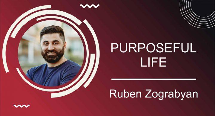 Purposeful Life | Pastor Ruben Zograbyan | June 28, 2020