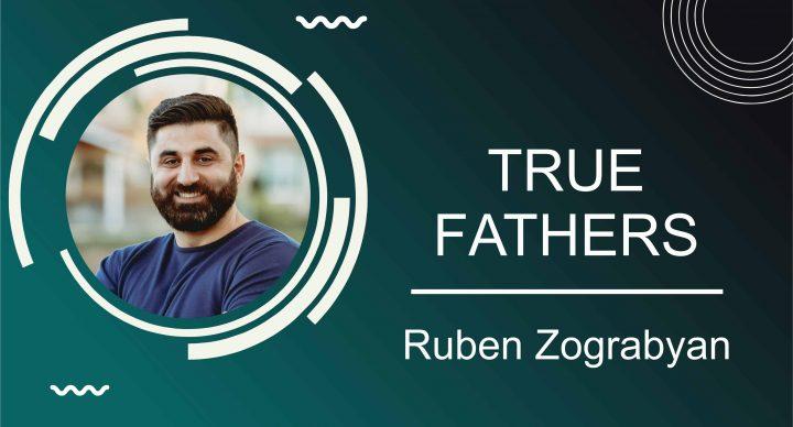 True Fathers | Pastor Ruben Zograbyan |June 21, 2020