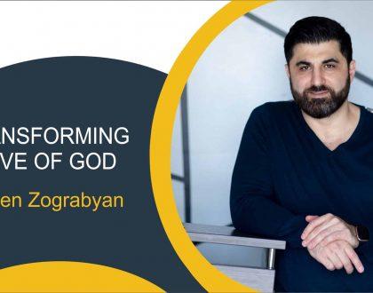 Transforming Love of God | Pastor Ruben Zograbyan |