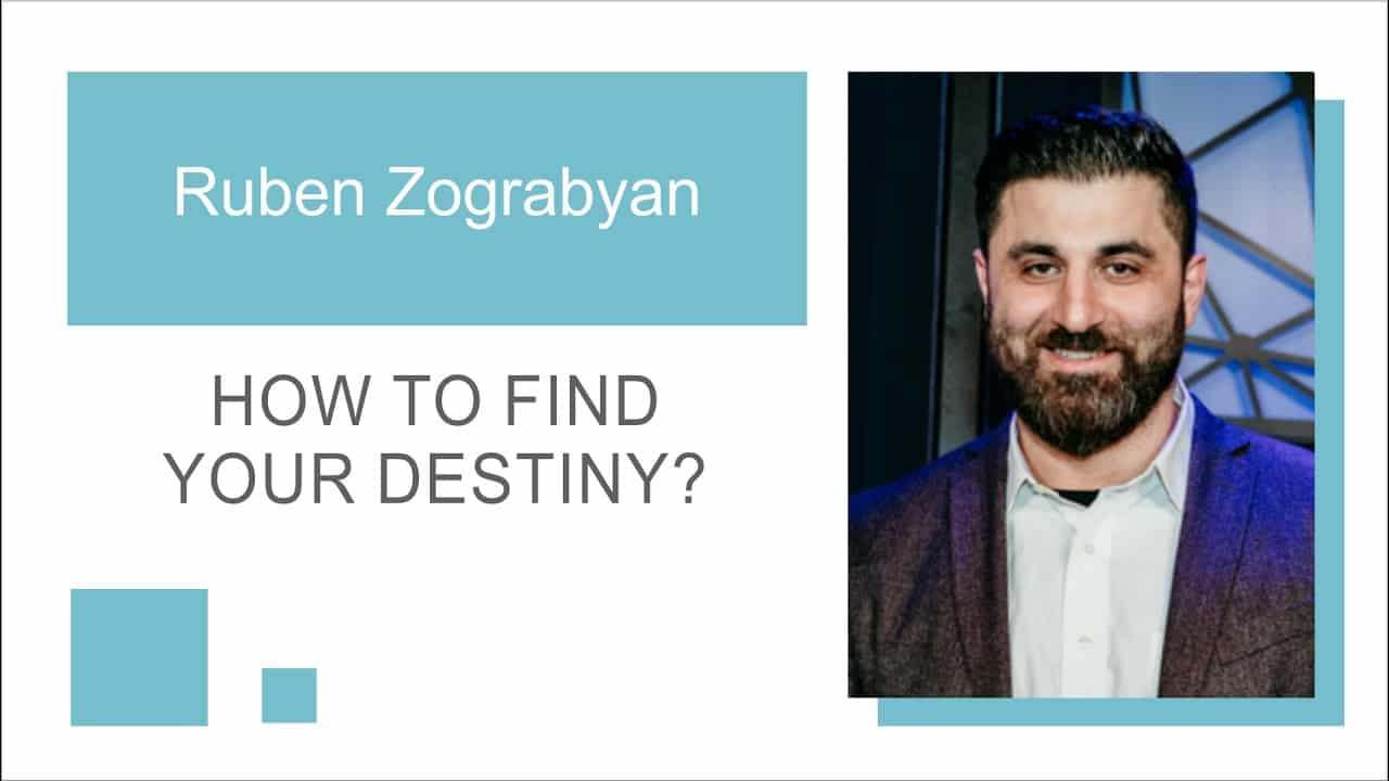 How to find your destiny? | Pastor Ruben Zohrabyan | March 14, 2021