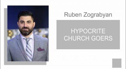 Hypocrite Church Goers | Pastor Ruben Zograbyan |