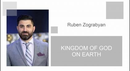 Kingdom of God on Earth (Part I) | Pastor Ruben Zograbyan
