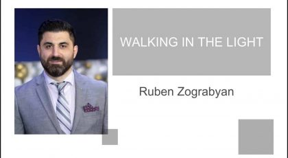 Walking in the Light | Pastor Ruben Zograbyan |